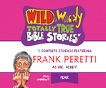 Wild & Wacky Totally True Bible Stories: All About Fear